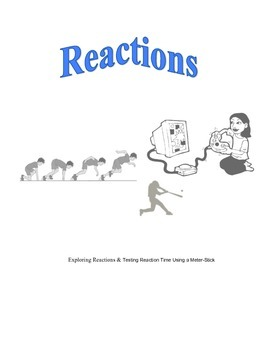 Reactions: Exploaring Reactions & Testing Reaction Times