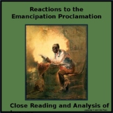 Reactions to the Emancipation Proclamation - Close Reading