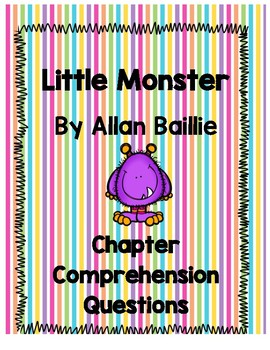 Little Monster Comprehension Questions