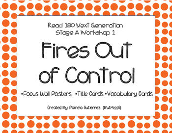 Read 180 Next Generation Stage A Workshop 1 Fires Out of Control Focus Wall