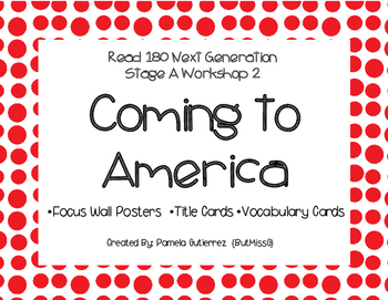 Read 180 Next Generation Stage A Workshop 2 Coming to America Focus Wall