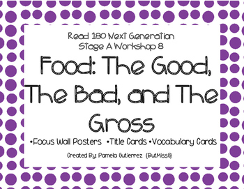 Read 180 Next Generation Stage A Workshop 8 Food: Good, Bad, Gross Focus Wall