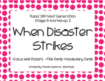 Read 180 Next Generation Stage B Workshop 2 When Disaster Strikes Focus Wall