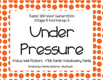 Read 180 Next Generation Stage B Workshop 5 Under Pressure Focus Wall