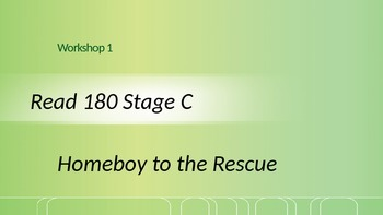 Read 180 Stage C Workshop 1 Homeboy to the Rescue