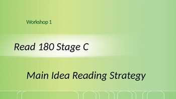 Read 180 Stage C Workshop 1 Main Idea