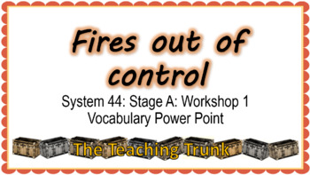 System 44 Stage A Workshop 1 Fires Out of Control Vocabulary Powerpoint