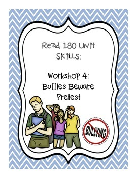 Read 180: Workshop 4 Bullies Beware Pretest