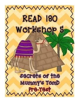 Read 180 Workshop 5 (Secrets of the Mummy's Tomb) Pre-Test
