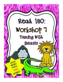 Read 180: Workshop 7 (Taming Wild Beasts) Mega Pack