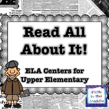 Read All About It! - Newspaper ELA Centers