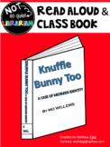 Read Aloud/Class Book - Knuffle Bunny Too