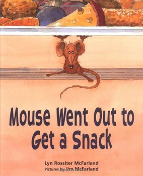 Read Aloud/Class Book - Mouse Went Out to Get a Snack