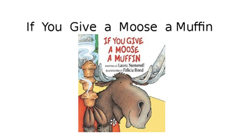 Read Aloud If You Give a Moose a Muffin