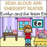 Read Aloud Name Book and Emergent Reader: Letter E