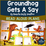 Read Aloud Plans for Groundhog Day Text {Groundhog Gets a Say}
