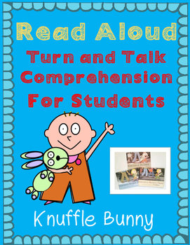Read Aloud Turn and Talk Comprehension - Mo Williams - Knuffle Bunny