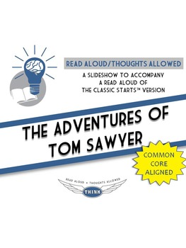 Read Aloud/Thoughts Allowed Interactive Read Aloud: The Adventures of Tom Sawyer