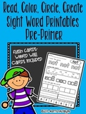 Read Color Circle Create Sight Word Printables-ALL Pre-Primer Words