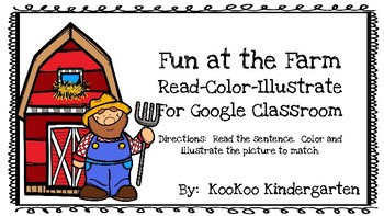 Read, Color, Illustrate for Google Classroom-Fun on the Farm