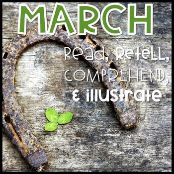 March Reading Passages~ Read, Comprehend, Retell, and Illustrate