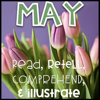 May Reading Passages~ Read, Comprehend, Retell, and Illustrate