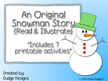 Read & Illustrate Original Snowman Story {includes 7 printables}