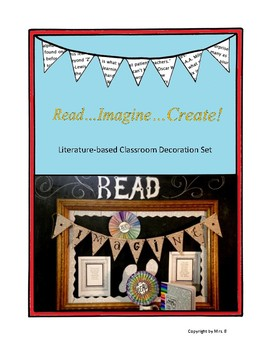 Read...Imagine...Create!  A Literature-based Classroom Decoration Set