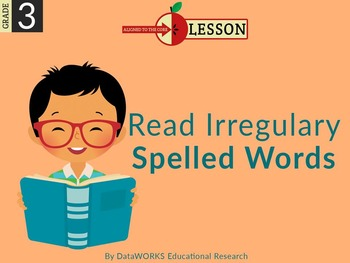 Read Irregularly-Spelled Words