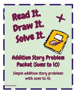 Read It, Draw It, Solve It- Addition Story Problem Packet