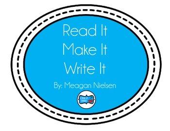 Read It, Make It, Write It