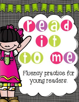 Read It To Me: Fluency Practice for Young Readers