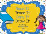 Read It! Trace It! Copy It! Draw It!