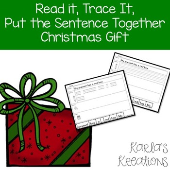 Read It, Trace It, Put the Sentence Together: Christmas gift theme