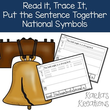 Read It, Trace It, Put the Sentence Together: National Symbols Theme