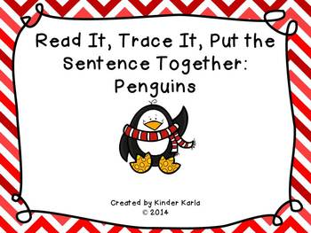 Read It, Trace It, Put the Sentence Together: Penguin Theme