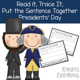 Read It, Trace It, Put the Sentence Together: Presidents' Day Theme