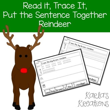 Read It, Trace It, Put the Sentence Together: Reindeer Theme
