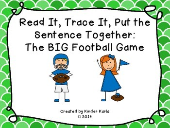 Read It, Trace It, Put the Sentence Together: The BIG Football Game
