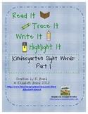 Read It, Trace It, Write It, Highlight It:  Kindergarten Sight Words Part 1