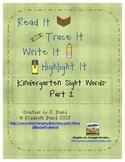 Read It, Trace It, Write It, Highlight It:  Kindergarten Sight Words Part 2