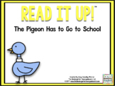 Read It Up! The Pigeon Has to Go to School