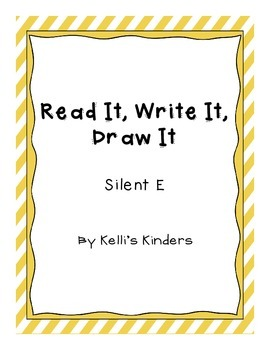 Read It, Write It, Draw It- Silent E