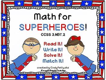 Math for SuperHeroes!  Read It! Write It! Solve It! Match It! CCSS 3.NBT.2