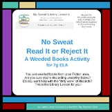 NoSweat Read It or Reject It - A Weeded Books Library Lesson for 7g ELA