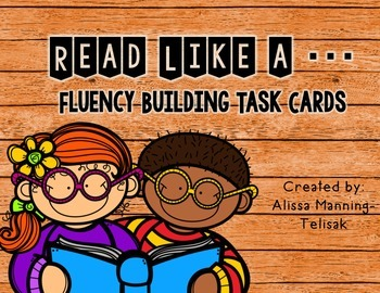 Read Like a... (Fluency Building Task Cards)