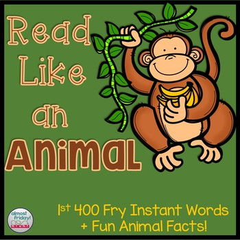 400 Fry Sight Words + Read Like an Animal PowerPoint