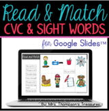 Read & Match CVC and Sight Words for Google Slides™ (Distance Learning)
