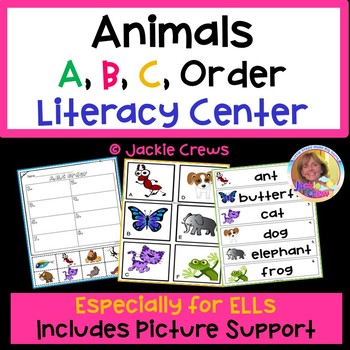 Animals A,B,C Order Literacy Center with Picture Support Especially for ELLs