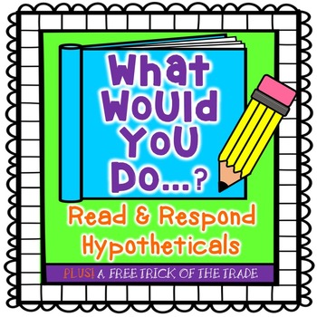 Read & Respond Hypotheticals {What Would You Do?}